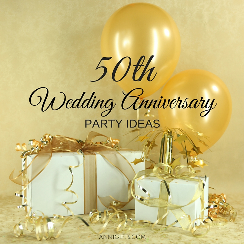 Golden anniversary creative party ideas for the 50th for 50 th wedding anniversary gifts